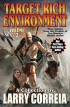Target Rich Environment, Volume 2 ebook by Larry Correia