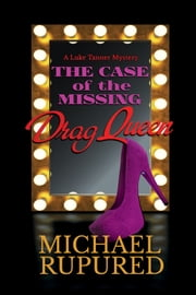 The Case of the Missing Drag Queen ebook by Michael Rupured