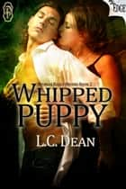 Whipped Puppy ebook by L.C. Dean