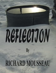 Reflection ebook by Richard Mousseau