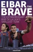 Eibar the Brave ebook by Euan McTear