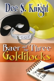 Baer and the Three Goldilocks ebook by Dee S. Knight