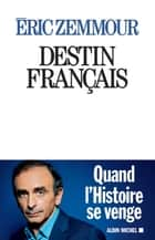 Destin français ebook by Eric Zemmour