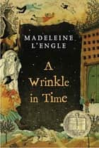 A Wrinkle in Time ebook by Madeleine L'Engle