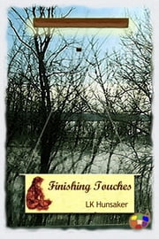 Finishing Touches ebook by LK Hunsaker