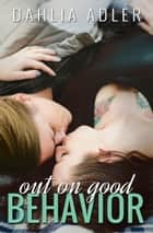 Out on Good Behavior ebook by Dahlia Adler