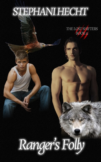 Ranger's Folly (Lost Shifters Book 12) ebook by Stephani Hecht