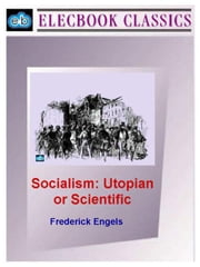Socialism: Utopian or Scientific ebook by Engels, Frederick