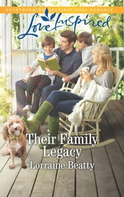 Their Family Legacy - A Fresh-Start Family Romance ebook by Lorraine Beatty