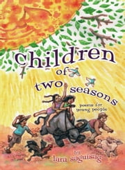 Children of Two Seasons - Poems for Young People ebook by Lara Saguisag,Hubert Fucio