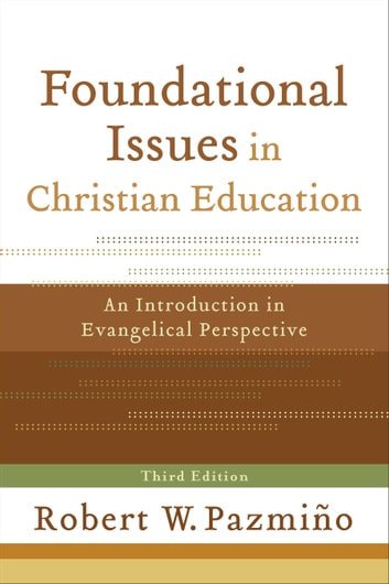 Foundational issues in christian education ebook by robert w foundational issues in christian education an introduction in evangelical perspective ebook by robert w fandeluxe Image collections