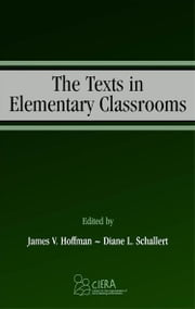 The Texts in Elementary Classrooms ebook by James V. Hoffman,Diane Lemonnier Schallert
