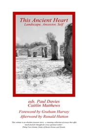 This Ancient Heart - Landscape, Ancestor, Self ebook by Paul Davies,Caitlín Matthews
