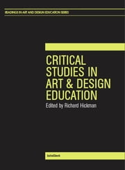 Critical Studies in Art and Design Education ebook by Richard Hickman