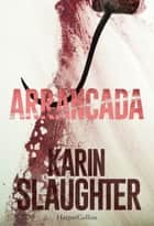 Arrancada ebook by Karin Slaughter