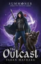 The Outcast - Book 4 eBook by Taran Matharu