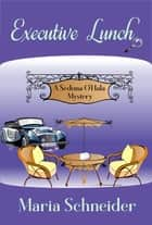 Executive Lunch ebook by Maria Schneider