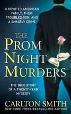 The Prom Night Murders ebook by Carlton Smith