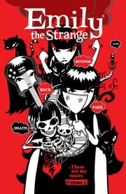 Emily the Strange Volume 2: Rock, Death, Fake, Revenge, and Alone ebook by Rob Reger,Various Artists