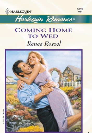 Coming Home to Wed ebook by Renee Roszel