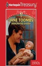 Designated Daddy ebook by Jane Toombs