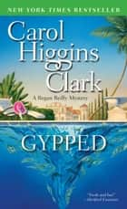 Gypped ebook by Carol Higgins Clark