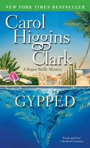 Gypped - A Regan Reilly Mystery ebook by Carol Higgins Clark