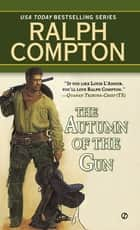 Ralph Compton The Autumn of the Gun ebook by Ralph Compton