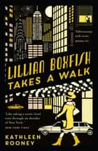 Lillian Boxfish Takes a Walk eBook by Kathleen Rooney