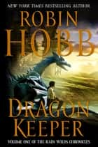 Dragon Keeper ebook by Robin Hobb