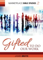 Gifted to Do Our Work ebook by Bruyn, James