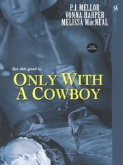 Only With A Cowboy ebook by Mellor, P.J.