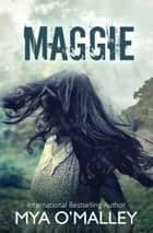 Maggie ebook by Mya O'Malley