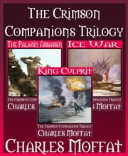 The Crimson Companions Trilogy ebook by Charles Moffat
