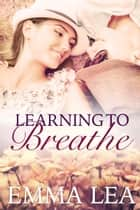 Learning to Breathe ebook by