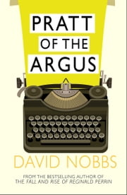 Pratt Of The Argus - (Henry Pratt) ebook by David Nobbs