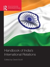 Handbook of India's International Relations ebook by