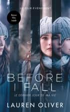 Before I Fall / Le dernier jour de ma vie eBook par Lauren Oliver, Alice Delarbre
