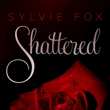 Shattered audiobook by Sylvie Fox