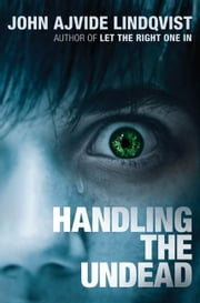 Handling the Undead ebook by John Ajvide Lindqvist