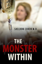 The Monster Within ebook by Sheldon Cohen M.D.