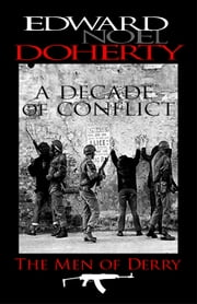 A Decade of Conflict - The Men of Derry ebook by Noel Doherty