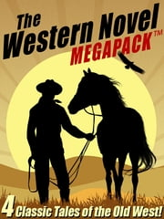 The Western Novel MEGAPACK ™: 4 Classic Tales of the Old West ebook by Burt Arthur,Talmage Powell,A. Scott Leslie,Chuck Martin