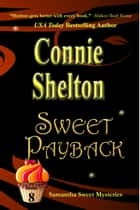 Sweet Payback - A Sweet's Sweets Bakery Mystery ebook by Connie Shelton