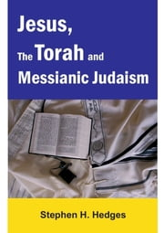 Jesus, the Torah and Messianic Judaism ebook by Stephen Hedges