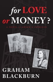 For Love or Money? ebook by Graham Blackburn