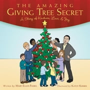 The Amazing Giving Tree Secret - A Story of Kindness, Love, & Joy ebook by Mary Ellen Fimbel