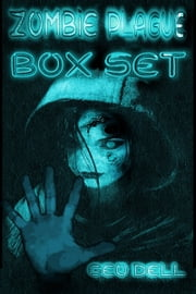 Zombie Plague: Box Set ebook by Geo Dell