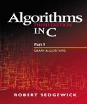 Algorithms in C, Part 5 - Graph Algorithms ebook by Robert Sedgewick