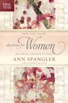 The One Year Devotions for Women - Becoming a Woman at Peace ebook by Ann Spangler